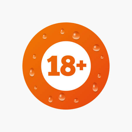 adult only: Water drops on button. 18 plus years old sign. Adults content icon. Realistic pure raindrops. Orange circle. Vector