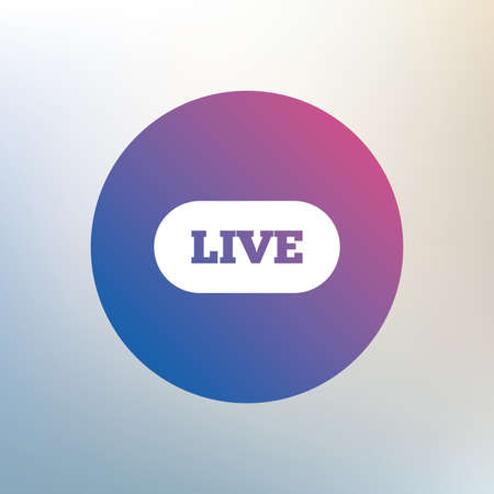 live stream sign: Live sign icon. On air stream symbol. Icon on blurred background. Vector Illustration