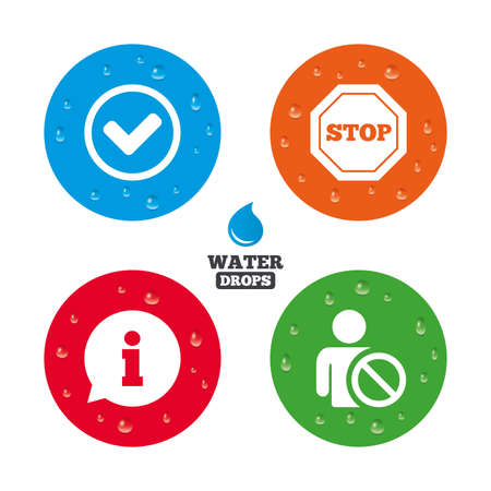 blacklist: Water drops on button. Information icons. Stop prohibition and user blacklist signs. Approved check mark symbol. Realistic pure raindrops on circles. Vector