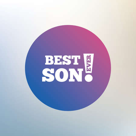 ever: Best son ever sign icon. Award symbol. Exclamation mark. Icon on blurred background. Vector
