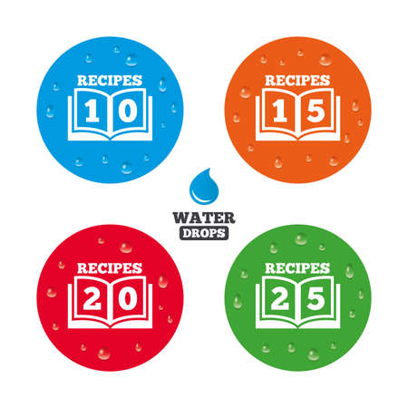 15 20: Water drops on button. Cookbook icons. 10, 15, 20 and 25 recipes book sign symbols. Realistic pure raindrops on circles. Vector