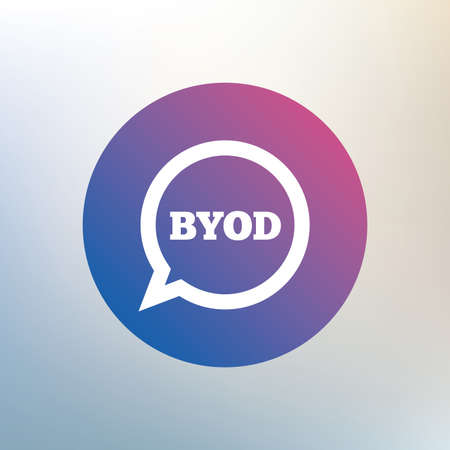 bring: BYOD sign icon. Bring your own device symbol. Speech bubble sign. Icon on blurred background. Vector