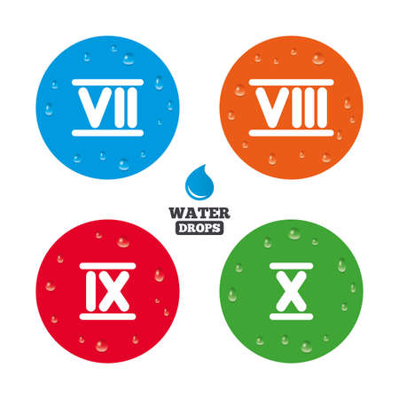 ancient rome: Water drops on button. Roman numeral icons. 7, 8, 9 and 10 digit characters. Ancient Rome numeric system. Realistic pure raindrops on circles. Vector Illustration