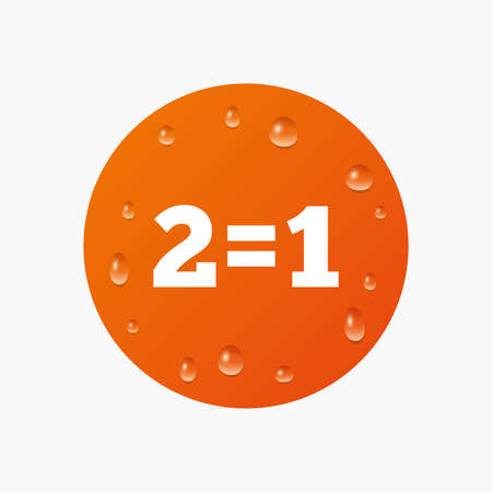 sign equals: Water drops on button. Two for one sign icon. Take two pay for one sale button. 2 equals 1. Realistic pure raindrops. Orange circle. Vector