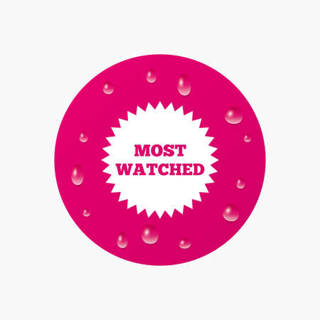 most: Water drops on button. Most watched sign icon. Most viewed symbol. Realistic pure raindrops. Pink circle. Vector