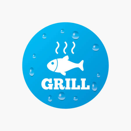 fry: Water drops on button. Fish grill hot sign icon. Cook or fry fish symbol. Realistic pure raindrops. Blue circle. Vector