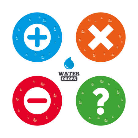 clear out: Water drops on button. Plus and minus icons. Delete and question FAQ mark signs. Enlarge zoom symbol. Realistic pure raindrops on circles. Vector