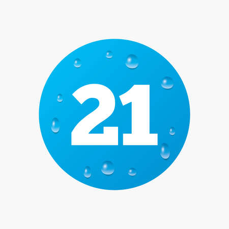 adult only: Water drops on button. 21 years old sign. Adults content icon. Realistic pure raindrops. Blue circle. Vector Illustration