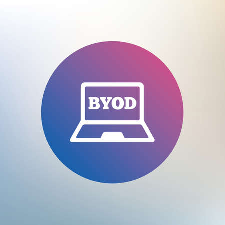 bring: BYOD sign icon. Bring your own device symbol. Laptop icon. Icon on blurred background. Vector
