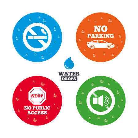 private access: Water drops on button. Stop smoking and no sound signs. Private territory parking or public access. Cigarette symbol. Speaker volume. Realistic pure raindrops on circles. Vector