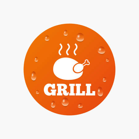 chicken grill: Water drops on button. Roast chicken grill sign icon. Hen bird meat symbol. Realistic pure raindrops. Orange circle. Vector Illustration