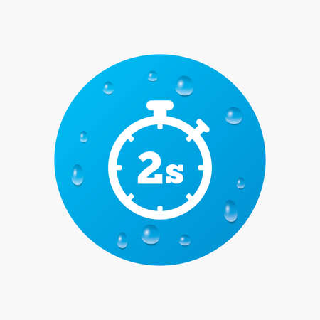 seconds: Water drops on button. Timer 2 seconds sign icon. Stopwatch symbol. Realistic pure raindrops. Blue circle. Vector