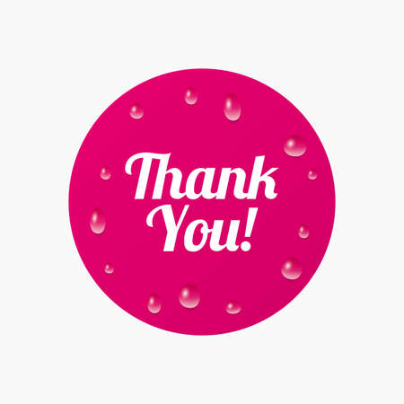 thanks a lot: Water drops on button. Thank you sign icon. Customer service symbol. Realistic pure raindrops. Pink circle. Vector