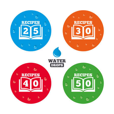 30 to 40: Water drops on button. Cookbook icons. 25, 30, 40 and 50 recipes book sign symbols. Realistic pure raindrops on circles. Vector