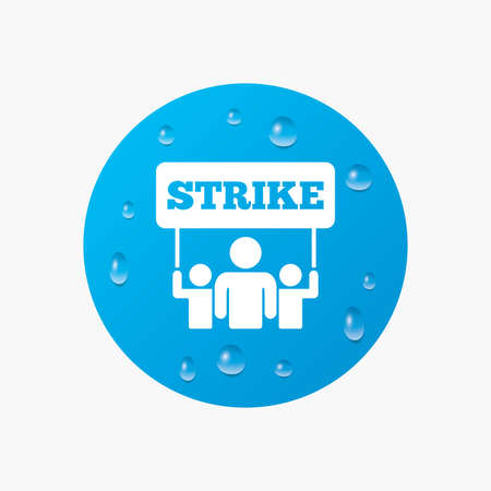 activists: Water drops on button. Strike sign icon. Group of people symbol. Industrial action. People holding protest banner. Realistic pure raindrops. Blue circle. Vector Illustration