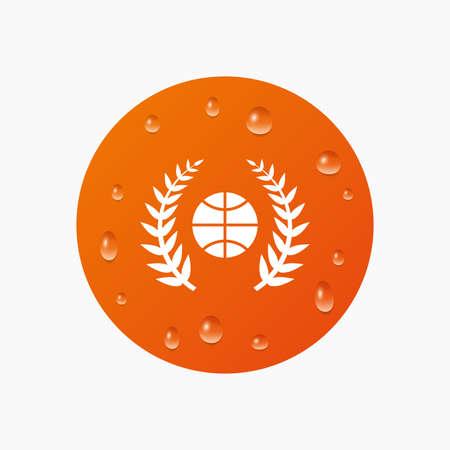Water drops on button. Basketball sign icon. Sport laurel wreath symbol. Winner award. Realistic pure raindrops. Orange circle. Vector