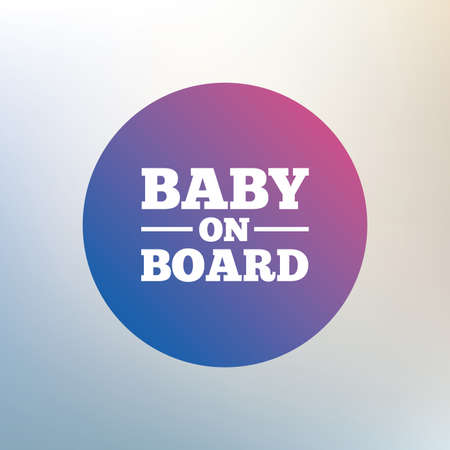 baby on board: Baby on board sign icon. Infant in car caution symbol. Icon on blurred background. Vector Illustration