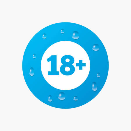 adult only: Water drops on button. 18 plus years old sign. Adults content icon. Realistic pure raindrops. Blue circle. Vector