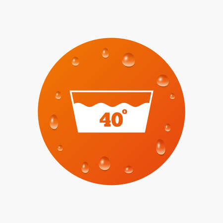 washable: Water drops on button. Wash icon. Machine washable at 40 degrees symbol. Realistic pure raindrops. Orange circle. Vector Illustration