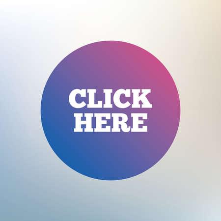press button: Click here sign icon. Press button. Icon on blurred background. Vector Illustration