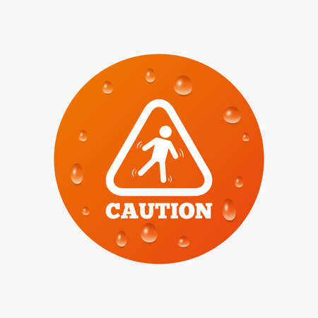wet floor caution sign: Water drops on button. Caution wet floor sign icon. Human falling triangle symbol. Realistic pure raindrops. Orange circle. Vector Illustration