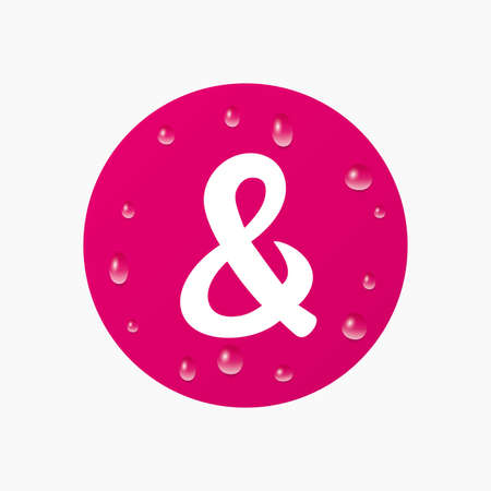 logical: Water drops on button. Ampersand sign icon. Programming logical operator AND. Wedding invitation symbol. Realistic pure raindrops. Pink circle. Vector