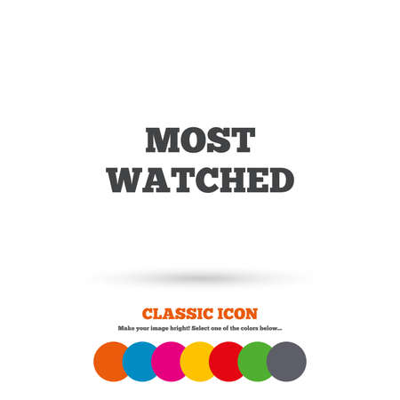 viewed: Most watched sign icon. Most viewed symbol. Classic flat icon. Colored circles. Vector