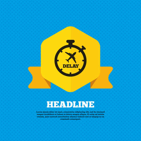 delayed: Delayed flight sign icon. Airport delay timer symbol. Airplane icon. Yellow label tag. Circles seamless pattern on back. Vector Illustration
