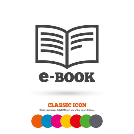 electronic book: E-Book sign icon. Electronic book symbol. Ebook reader device. Classic flat icon. Colored circles. Vector