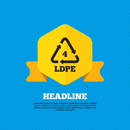 monomer: Ld-pe 4 icon. Low-density polyethylene sign. Recycling symbol. Yellow label tag. Circles seamless pattern on back. Vector
