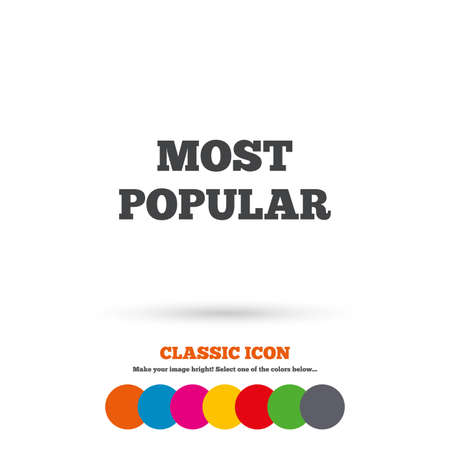 most popular: Most popular sign icon. Bestseller symbol. Classic flat icon. Colored circles. Vector Illustration