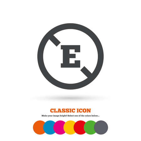 stabilizers: Food additive sign icon. Without E symbol. Healthy natural food. Classic flat icon. Colored circles. Vector