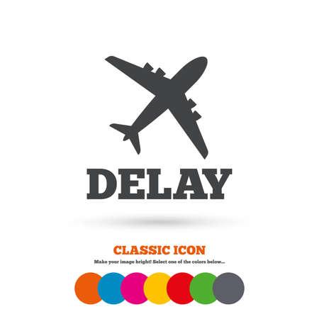 delay: Delayed flight sign icon. Airport delay symbol. Airplane icon. Classic flat icon. Colored circles. Vector