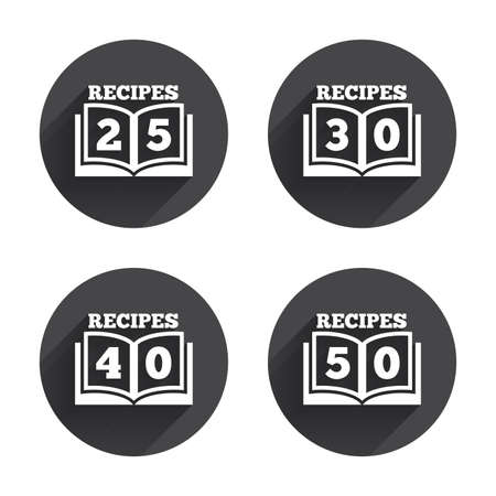 25 30: Cookbook icons. 25, 30, 40 and 50 recipes book sign symbols. Circles buttons with long flat shadow. Vector Illustration
