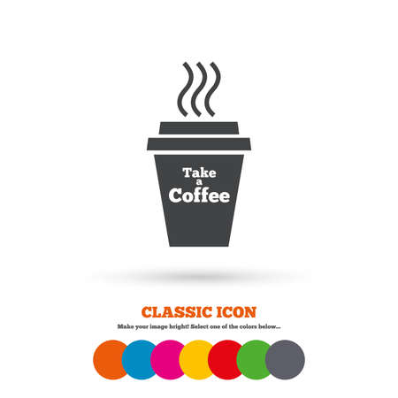 Take a Coffee sign icon. Hot Coffee cup. Classic flat icon. Colored circles. Vector