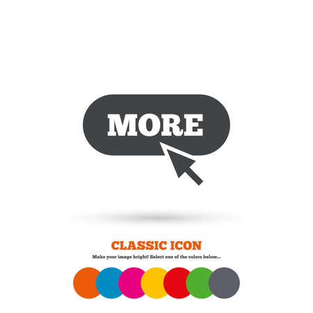 More with cursor pointer sign icon. Details symbol. Website navigation. Classic flat icon. Colored circles. Vector