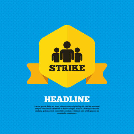 activists: Strike sign icon. Group of people symbol. Industrial action. People protest. Yellow label tag. Circles seamless pattern on back. Vector