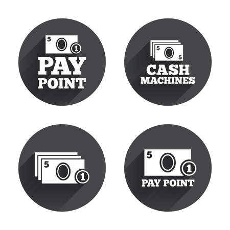 badge icon: Cash and coin icons. Cash machines or ATM signs. Pay point or Withdrawal symbols. Circles buttons with long flat shadow. Vector