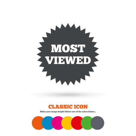 viewed: Most viewed sign icon. Most watched symbol. Classic flat icon. Colored circles. Vector