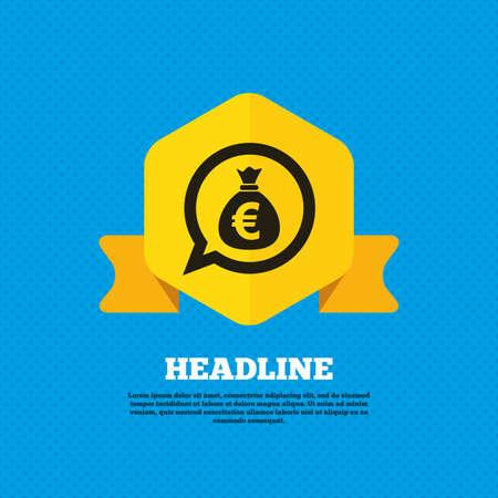 eur: Money bag sign icon. Euro EUR currency speech bubble symbol