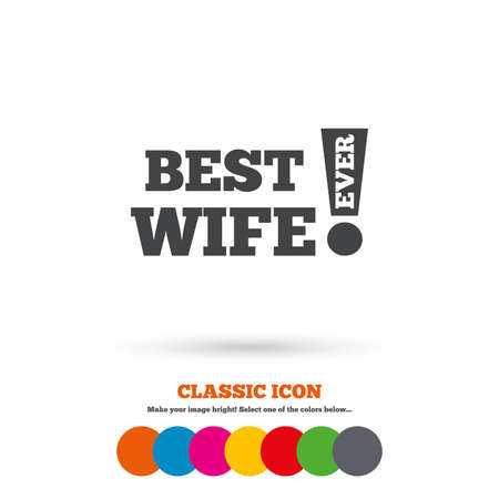 ever: Best wife ever sign icon Illustration