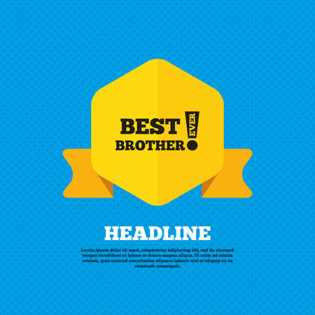 ever: Best brother ever sign icon