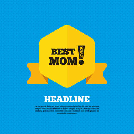 ever: Best mom ever sign icon