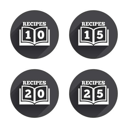 cookbook: Cookbook icons. 10, 15, 20 and 25 recipes book sign symbols. Circles buttons with long flat shadow. Vector