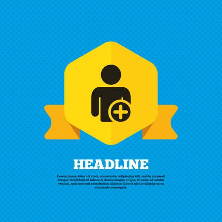 add symbol: Add user sign icon. Add friend symbol. Yellow label tag. Circles seamless pattern on back. Vector