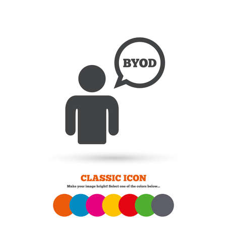 bring: BYOD sign icon. Bring your own device symbol. User with speech bubble. Classic flat icon. Colored circles. Vector Illustration