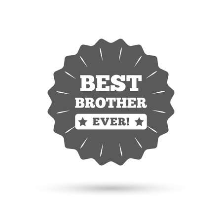 ever: Vintage emblem medal. Best brother ever sign icon. Award symbol. Exclamation mark. Classic flat icon. Vector Illustration
