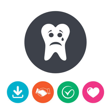 aching: Tooth sad face with tear sign icon. Aching tooth symbol. Unhealthy teeth. Download arrow, handshake, tick and heart. Flat circle buttons.