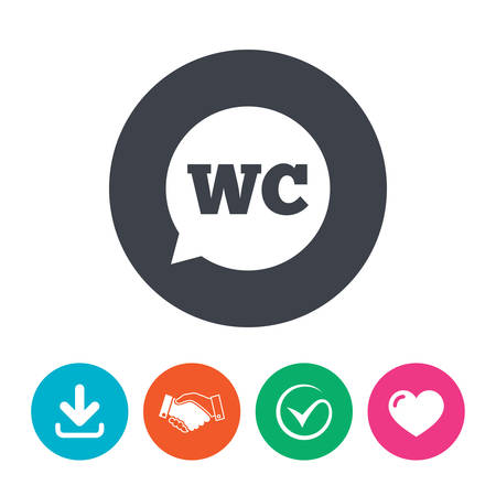 quality check: WC Toilet sign icon. Restroom or lavatory speech bubble symbol. Download arrow, handshake, tick and heart. Flat circle buttons.