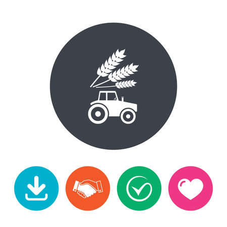 agricultural industry: Tractor with Wheat corn sign icon. Agricultural industry symbol. Download arrow, handshake, tick and heart. Flat circle buttons.